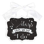 Pizarra Wedding ''I Do'' Countdown Chalkboard MDF Signs 28cm x 23cm x 0.7cm