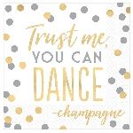 Servilletas medianas met Cheers To You Trust Me You Can Dance Hot Foil Stamped eon 33cm