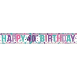 Banderin Pink Happy 40th Birthday Holographic Foil 2.7m