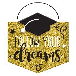 Cartel 'Follow Your Dreams' Graduación - 14cm x 15cm